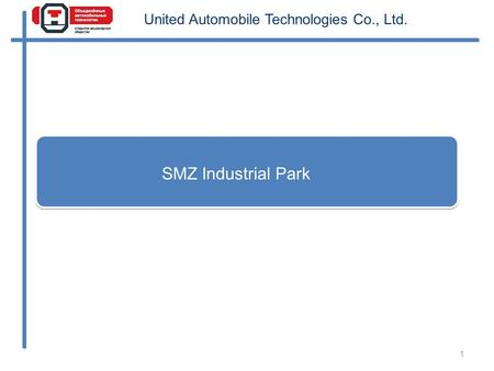 SMZ Industrial Park 1 United Automobile Technologies Co., Ltd.