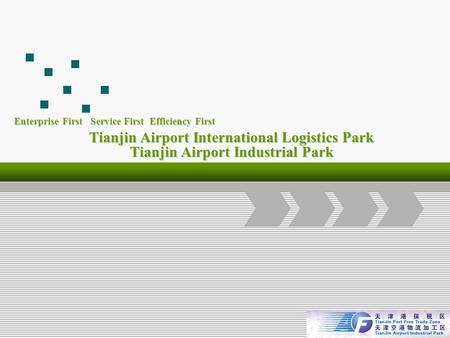 Logo Add Your Company Slogan Tianjin Airport International Logistics Park Tianjin Airport Industrial Park Enterprise First Service First Efficiency First.