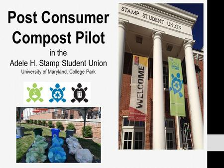 Post Consumer Compost Pilot In The Adele H Stamp Student Union University Of Maryland College Park