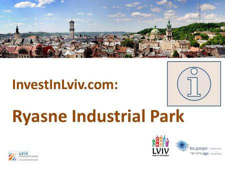 InvestInLviv.com: Ryasne Industrial Park. Why Lviv? Study by FDi Intelligence, member of Financial Times: European Cities & Regions of the Future 2010/11.