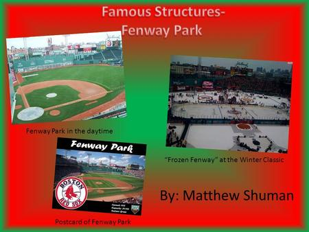 By: Matthew Shuman Fenway Park in the daytime Frozen Fenway at the Winter Classic Postcard of Fenway Park.