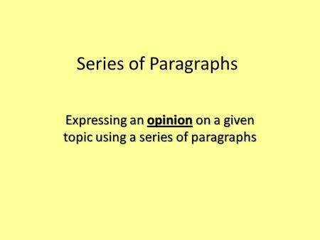 Expressing an opinion on a given topic using a series of paragraphs