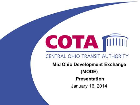 Mid Ohio Development Exchange (MODE) Presentation January 16, 2014.