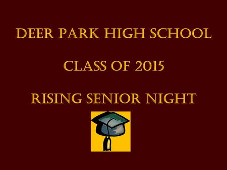 Deer Park High School Class of 2015 Rising Senior Night