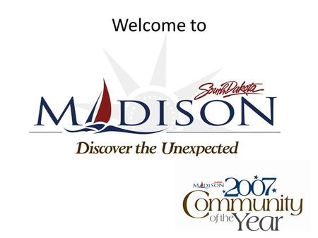 Welcome to. Madison, SD 2 Workforce Development Workforce Development includes creating a renewable workforce pool in developing new relationships by.