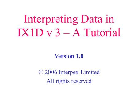 Interpreting Data in IX1D v 3 – A Tutorial