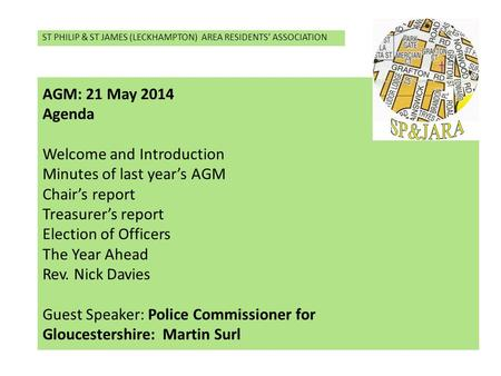 AGM: 21 May 2014 Agenda Welcome and Introduction Minutes of last years AGM Chairs report Treasurers report Election of Officers The Year Ahead Rev. Nick.