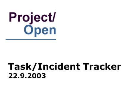 Task/Incident Tracker 22.9.2003. Content The Big Picture Design Considerations Scenario Ticket State Model.