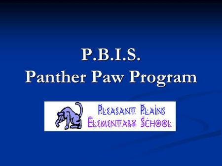 P.B.I.S. Panther Paw Program