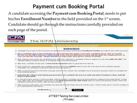 ATTEST Testing Services Limited ( Private ) Payment cum Booking Portal A candidate accessing the Payment cum Booking Portal, needs to put his/her Enrollment.