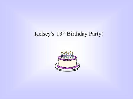 Kelseys 13 th Birthday Party!. Big Ticket Item My big ticket item is 2 hotel rooms. There is a swimming pool. The party starts on Friday night and ends.