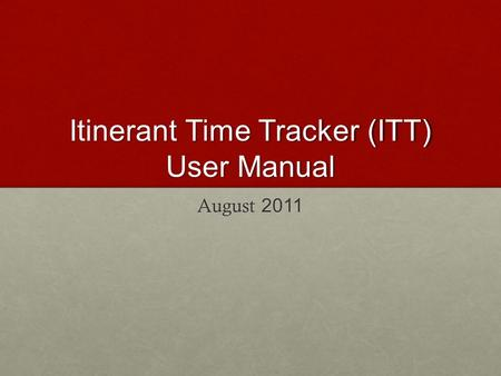 Itinerant Time Tracker (ITT) User Manual