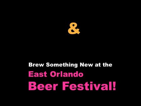 Brew Something New at the East Orlando Beer Festival! & Company Your.