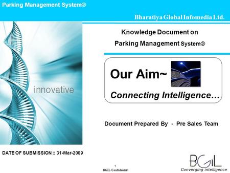 BGIL Confidential Parking Management System© 1 Bharatiya Global Infomedia Ltd. Knowledge Document on Parking Management System© Document Prepared By -