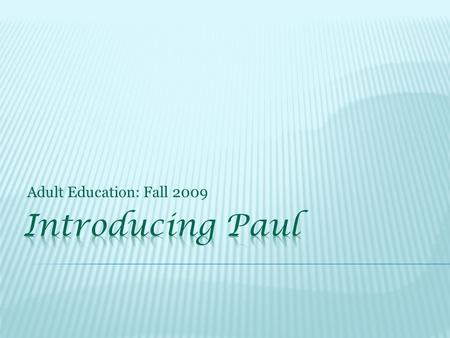 Adult Education: Fall 2009. The Crux of the Gospel.