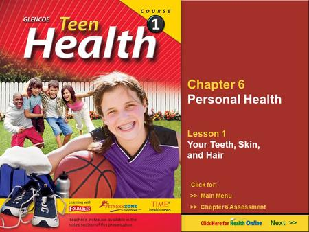 Chapter 6 Personal Health Lesson 1 Your Teeth, Skin, and Hair