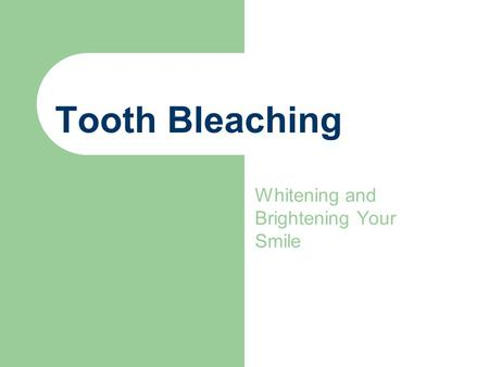 Whitening and Brightening Your Smile