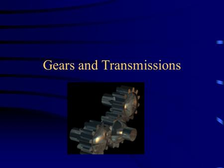 Gears and Transmissions