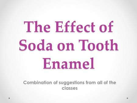 The Effect of Soda on Tooth Enamel