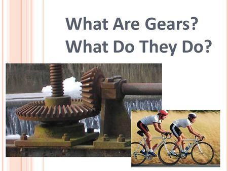 What Are Gears? What Do They Do?
