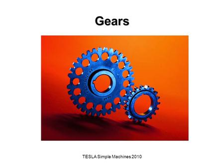 Gears TESLA Simple Machines 2010.