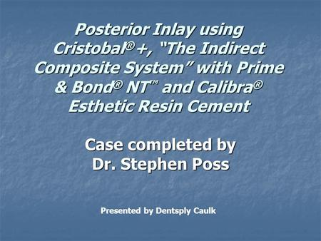 Case completed by Dr. Stephen Poss