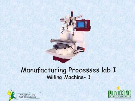 Manufacturing Processes lab I Milling Machine- 1