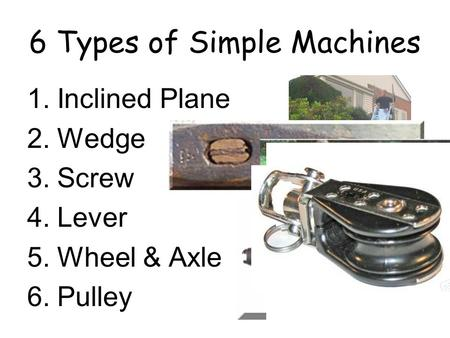 6 Types of Simple Machines