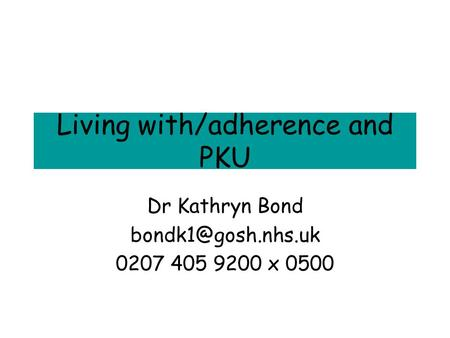 Living with/adherence and PKU