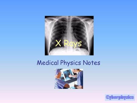 X Rays Medical Physics Notes.