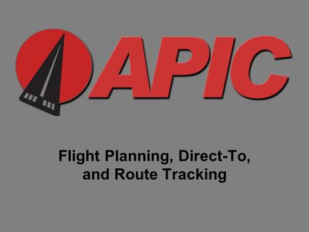 Flight Planning, Direct-To, and Route Tracking. To create a flight plan, click the Flt Plan button on the main toolbar a flight plan, click the Flt Plan.
