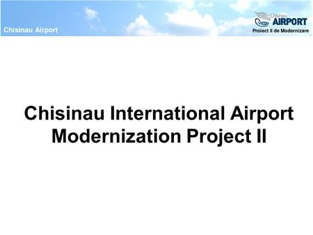 Chisinau International Airport Modernization Project II.