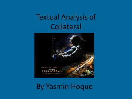 Textual Analysis of Collateral By Yasmin Hoque. Location/setting Airport: The first location is set at an airport, which is clear when we see the character.