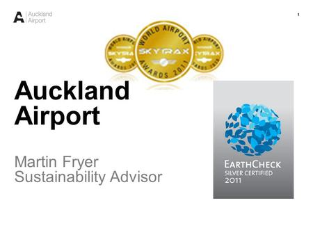 1 Auckland Airport Martin Fryer Sustainability Advisor.