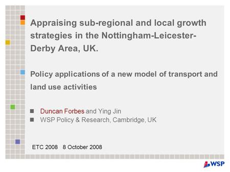 Appraising sub-regional and local growth strategies in the Nottingham-Leicester- Derby Area, UK. Policy applications of a new model of transport and land.