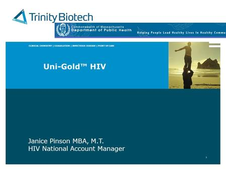 Uni-Gold™ HIV Janice Pinson MBA, M.T. HIV National Account Manager.