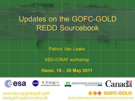 Updates on the GOFC-GOLD REDD Sourcebook www.fao.org/gtos/gofc-gold www.gofc-gold.uni-jena.de Global Observations of Forest Cover and Land Dynamics Patrick.