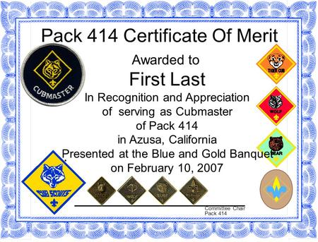 Pack 414 Certificate Of Merit Awarded to First Last In Recognition and Appreciation of serving as Cubmaster of Pack 414 in Azusa, California Presented.