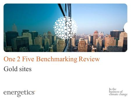 One 2 Five Benchmarking Review Gold sites. AFSL Disclaimer The information contained in this presentation is for information purposes only and is not.