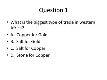Question 1 What is the biggest type of trade in western Africa?