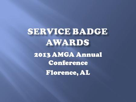 2013 AMGA Annual Conference Florence, AL. Gold Star – 1,000 hours Lynn Andrews Sally DeMott Jeff Doherty Jim Gaines Nancy Gaines Jim Greer Jan Uthe Emerald.