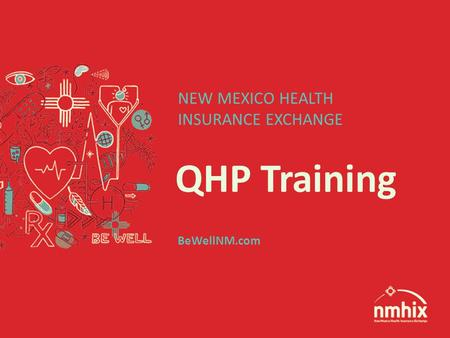 QHP Training NEW MEXICO HEALTH INSURANCE EXCHANGE BeWellNM.com.
