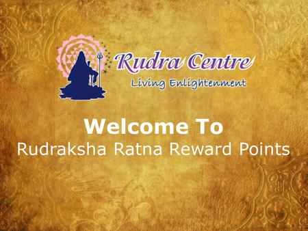 Rudraksha Ratna Reward Points