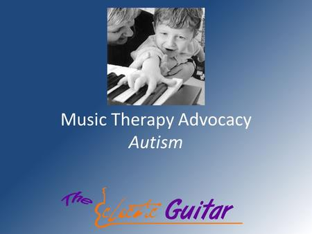 Music Therapy Advocacy Autism. What is Music Therapy? Music Therapy is the clinical and evidence based use of music interventions to accomplish individualized.