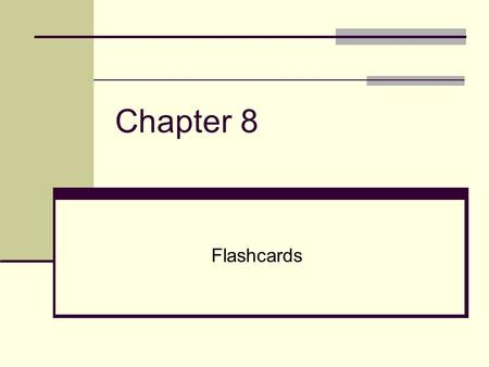Chapter 8 Flashcards.
