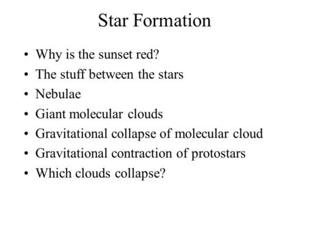 Star Formation Why is the sunset red? The stuff between the stars
