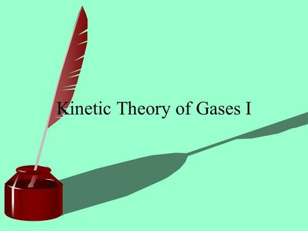 Kinetic Theory of Gases I