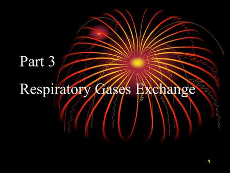 Part 3 Respiratory Gases Exchange.