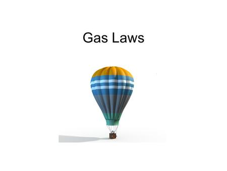 Gas Laws.