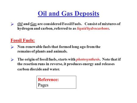 Oil and Gas Deposits Fossil Fuels: Reference: Pages